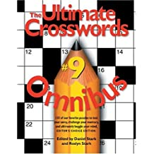 The Ultimate Crosswords Omnibus #9: 150 of Our Favorite Puzzles to Test Your Savvy, Challenge Your Memory, and Ultimately Boggle Your Mind! (Ultimate Crosswords Omnibus Series)