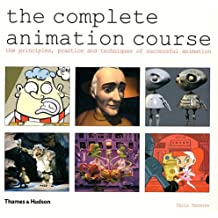 The Complete Animation Course : The principles, practice and techniques of successful animation