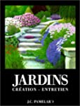 Jardins : Cr�ation - Entretien, nouve...