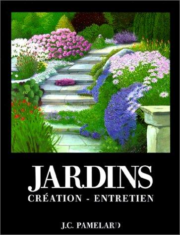 Jardins : Création - Entretien, nouvelle édition