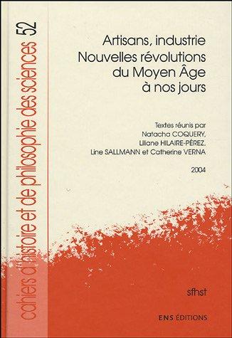 Artisans, industrie : Nouvelles révolutions du Moyen Age à nos jours par Natacha Coquery