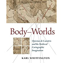 Body-Worlds: Opicinus de Canistris and the Medieval Cartographic Imagination (Studies and Texts)