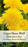Blühendes Leben: Von Blumen, Beeren und Bäumen (Garten-Geschenkbücher (CP983))