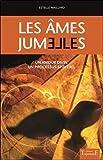 Telecharger Livres Les ames jumelles Un amour divin Un processus spirituel (PDF,EPUB,MOBI) gratuits en Francaise