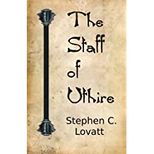 The Staff of Uthire: Volume 1 (Resurgence)