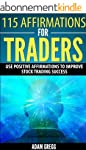 115 Affirmations For Traders: Use Pos...