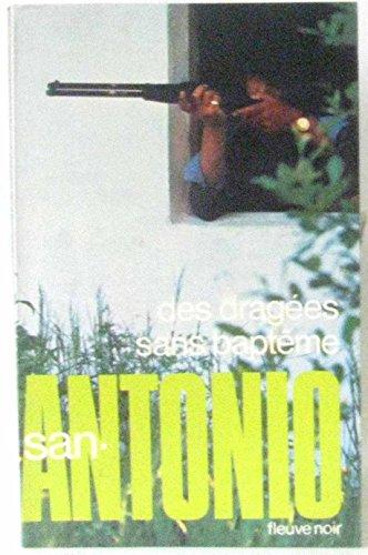Des dragées sans baptême par SAN-ANTONIO