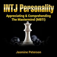 The INTJ Personality: Appreciating & Comprehending The Mastermind (MBTI) (English Edition)
