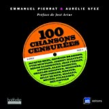 100 chansons censurées - Jacques Brel, Georges Brassens, Yves Montand, Johnny Hallyday, Serge Gainsbourg, Jean Ferrat...