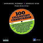 100 chansons censurées - Jacques Brel, Georges Brassens, Yves Montand, Johnny Hallyday, Serge Gainsbourg, Jean Ferrat... de Aurélie Sfez