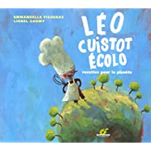 Léo, cuistot écolo : Recettes pour la planète