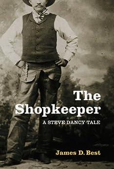 The Shopkeeper (A Steve Dancy Tale Book 1) (English Edition) de [Best, James D.]
