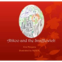 Ahkoo and the Snafflewich (Land Far Away Book 2)