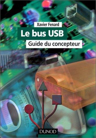 Le Bus USB (+ CD-Rom) : Guide du concepteur