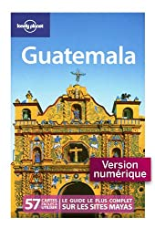Guatemala (GUIDE DE VOYAGE) (French Edition)