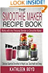 The Smoothie Maker Recipe Book: Delic...