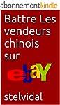 Battre Les vendeurs chinois sur eBay