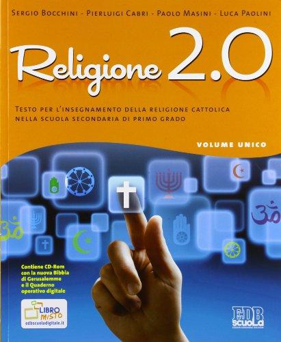Religione 2.0. Volume unico. Testo per l'insegnamento della religione cattolica. Per la Scuola media. Con espansione online