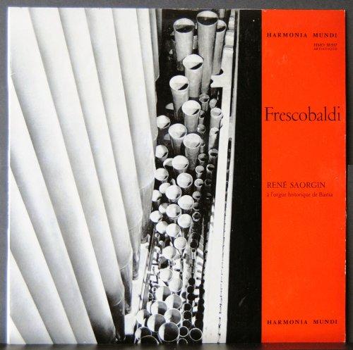 Harmonia Mundi HMO 30.537 - Toccatas, Fiori Musicali, Ricercate con obligo del basso, Toccata per l'elevatione, Toccata Prima, Toccata Quarta, Toccata Quinta, Canzoni alla Francese, La Rovetta, La Crivelli, La Bellorofonto, La Pesenti, La Tarditi, Bergamasca. René Saorgin - Orgue Historique De Bastia - (1 disque vinyle 33t)