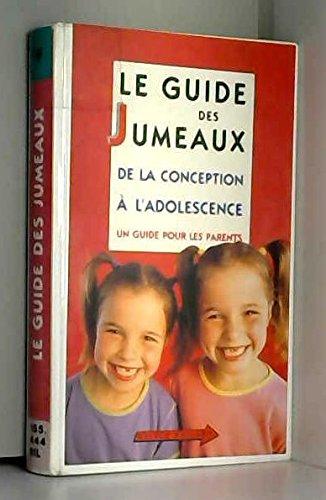 Le guide des jumeaux : De la conception à l'adolescence