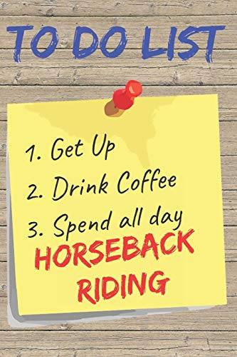 To Do List Horseback Riding Blank Lined Journal Notebook: A daily diary, composition or log book, gift idea for people who love to ride horses!! Chap-outfit