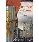 { BEHOLD THE DAWN } By Weiland, K M ( Author ) [ Aug - 2009 ] [ Paperback ]