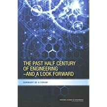 [(The Past Half Century of Engineering and a Look Forward : Summary of a Forum)] [Edited by Steve Olson ] published on (May, 2015)