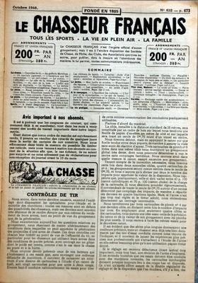 CHASSEUR FRANCAIS (LE) N? 632 du 01-10-1949 SOMMAIRE - LA CHASSE - CONTROLES DE TIR - AU GOLFE DU MORBIHAN - UN MAUVAIS JUGEMENT - L'OUVERTURE AUX ILES CHARENTAISES - LE CERF-VOLANT - LE COUCOU - 1850000 I - LE ROLE DE LA VOLONTE - OISEAUX FAMILIERS - AU CLAIR DE LA LUNE - L'AFFUT AUX CERFS EN AUSTRALIE - LE BLAIREAU - LE DERNIER COLVERT - CHRONIQUE CYNEGETIQUE - LE CHIEN - RACES PROSPERES - A JEUNE CHASSEUR VIEUX CHIEN - EMPREINTE NASALE DU CHIEN - LA VITESSE DES CHIENS COURANTS - LA PECHE L... par Collectif