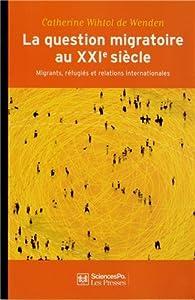 """Afficher """"La question migratoire au XXIe"""""""