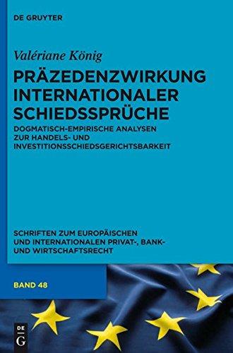 48 Bank (Präzedenzwirkung internationaler Schiedssprüche: Dogmatisch-empirische Analysen zur Handels- und Investitionsschiedsgerichtsbarkeit (Schriften zum ... Privat-, Bank- und Wirtschaftsrecht, Band 48))