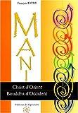 Mani, Christ d'Orient et Bouddha d'Occident - La physiologie de l'homme de lumière dans la gnose manichéenne