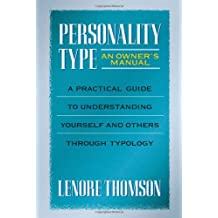 Personality Type: An Owner's Manual: A Practical Guide to Understanding Yourself and Others Through Typology (Jung on the Hudson Books)