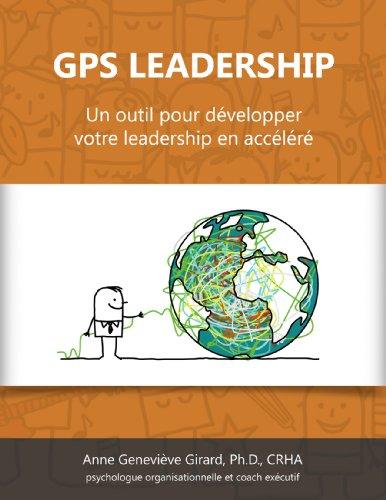 GPS LEADERSHIP: Un outil pour développer votre leadership en accéléré