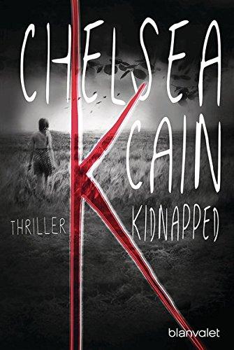 K - Kidnapped: Thriller (Kick Lannigan, Band 1)