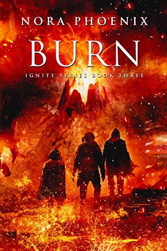 Burn (Ignite Series Book 3) (English Edition) eBook: Phoenix, Nora ...