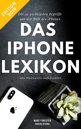Das iPhone Lexikon - Edition 2019: Die 50 wichtigsten Begriffe - Alles Wissenswerte kompakt erklärt