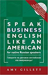 Speak Business English Like an American for Native Russian Speakers by Amy Gillett (2005-12-01)
