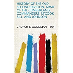 History of the Old Second Division, Army of the Cumberland: Commanders: M'Cook, Sill, and Johnson (English Edition)