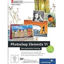 Photoshop Elements 11: Der praktische Einstieg (Galileo Design)
