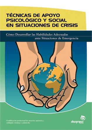 Técnicas de apoyo psicológico y social en situaciones de crisis (Sanidad) por Manuel Armayones Ruiz
