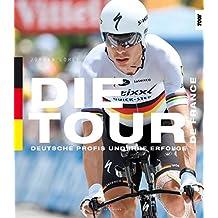 Die Tour de France: Deutsche Profis und ihre Erfolge