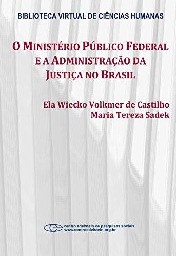 O Ministério Público Federal e a administração da justiça no Brasil (Portuguese Edition)