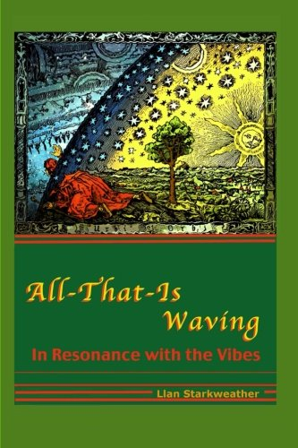 All-That-Is Waving in Resonance with the Vibes