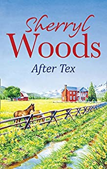 After Tex (Mills & Boon M&B) (A Whispering Winds novel Book 1) by [Woods, Sherryl]