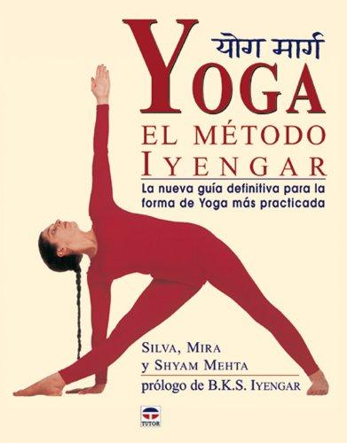 Yoga : el método Iyengar por Shyam Mehta