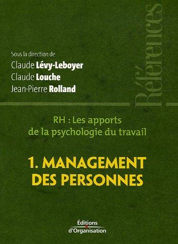 RH : les apports de la psychologie du travail - Tome 1 - Management des personnes