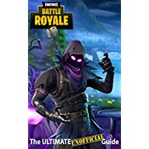 Fortnite: The Ultimate UNOFFICIAL Guide - Elite Tips, Tricks, and Strategies to Dominate the Game (English Edition)