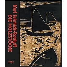 Karl Schmidt-Rottluff: Die Holzstöcke; Katalogbuch zur Ausstellung in Berlin, Brücke Museum, Dezember 2011-Februar 2012