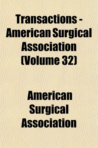 Transactions - American Surgical Association (Volume 32)