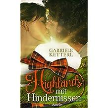 Highlands mit Hindernissen: Schottischer Liebesroman